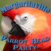 Margaritaville Parrot Head Party